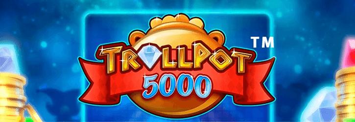 trollpot 5000 slot netent